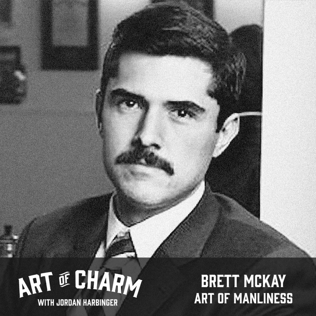 5 Takeaways from the Art of Charm Podcast interview with Brett McKay